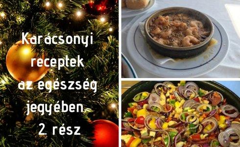 Karácsonyi receptek az egészség jegyében 2. rész